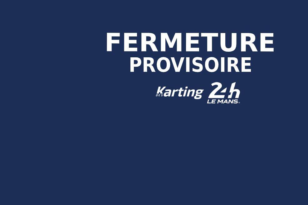 Fermeture Provisoire du Karting